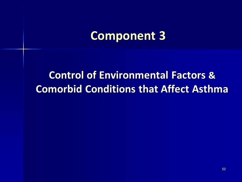 Component 3 Control of Environmental Factors & Comorbid Conditions that Affect Asthma
