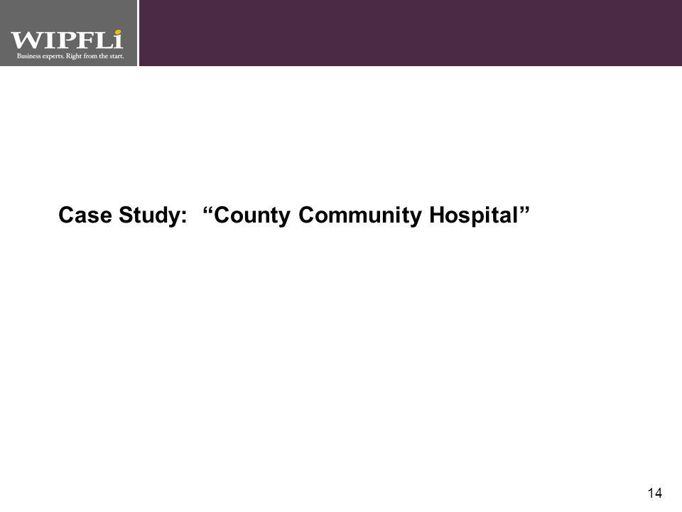 Case Study: County Community Hospital