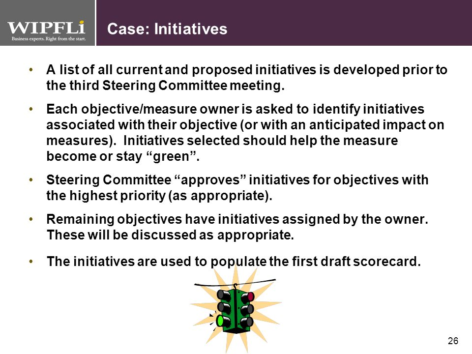Case: Initiatives A list of all current and proposed initiatives is developed prior to the third Steering Committee meeting.