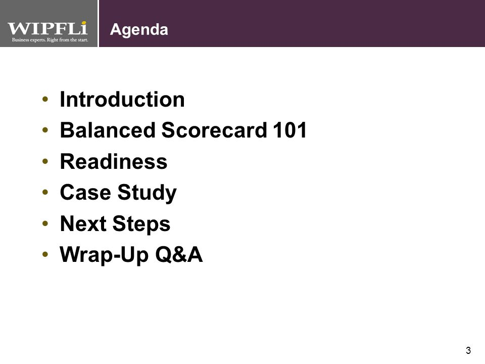 Introduction Balanced Scorecard 101 Readiness Case Study Next Steps