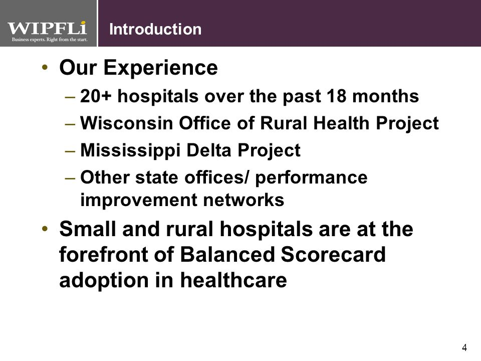 Introduction Our Experience. 20+ hospitals over the past 18 months. Wisconsin Office of Rural Health Project.