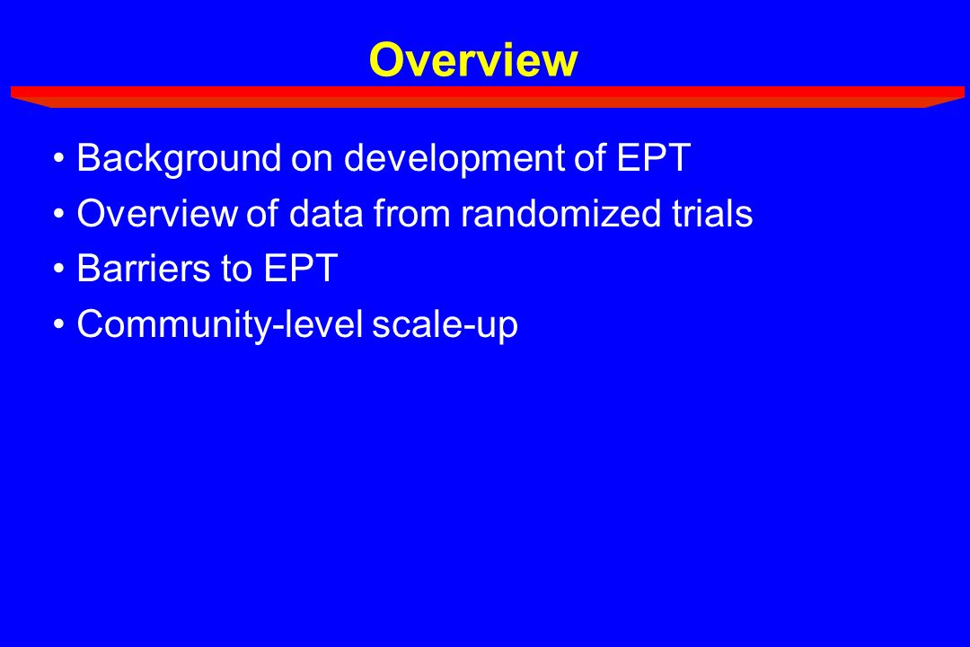 Overview Background on development of EPT