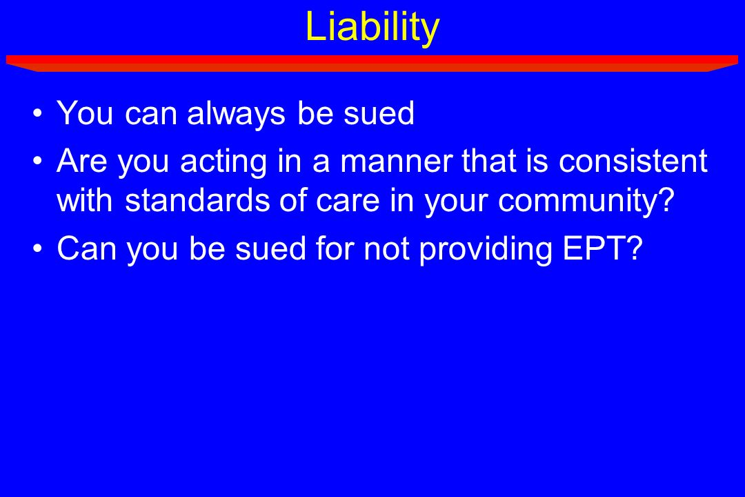 Liability You can always be sued