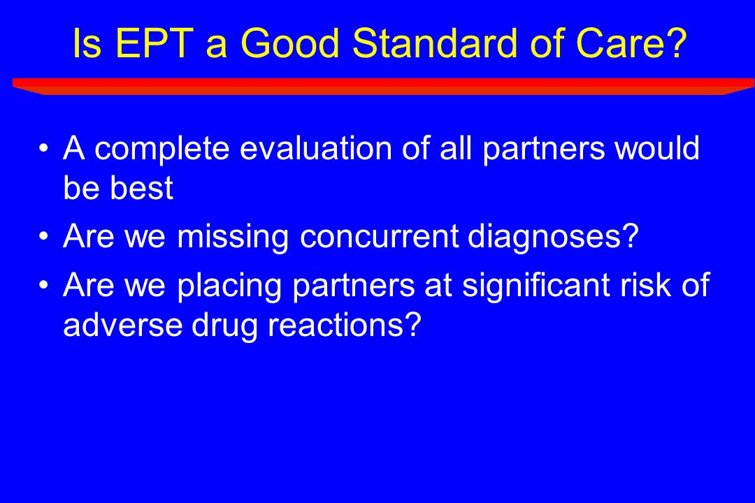 Is EPT a Good Standard of Care