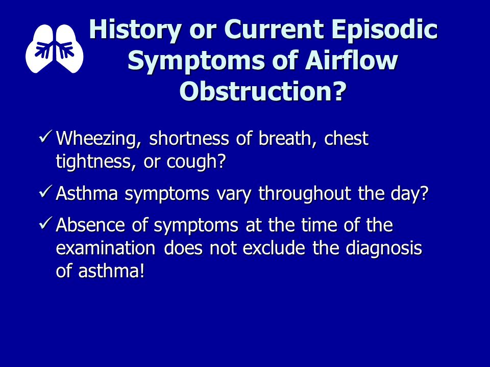 History or Current Episodic Symptoms of Airflow Obstruction