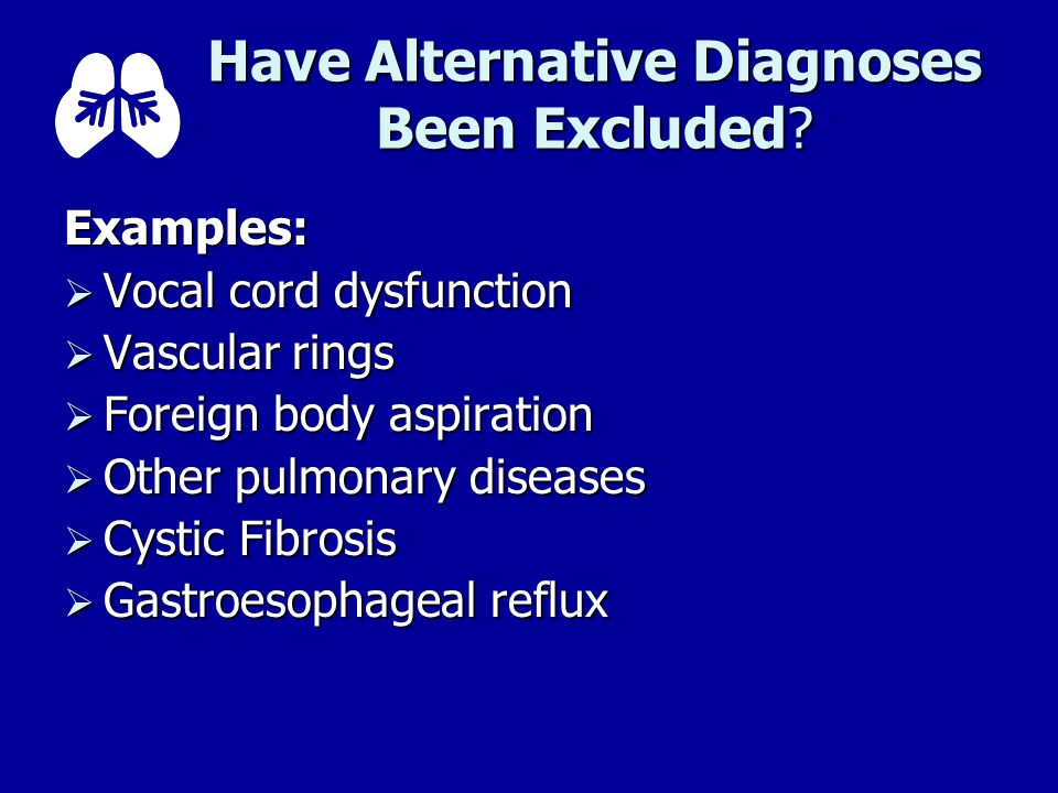 Have Alternative Diagnoses Been Excluded