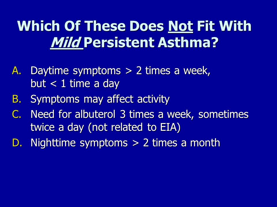 Which Of These Does Not Fit With Mild Persistent Asthma