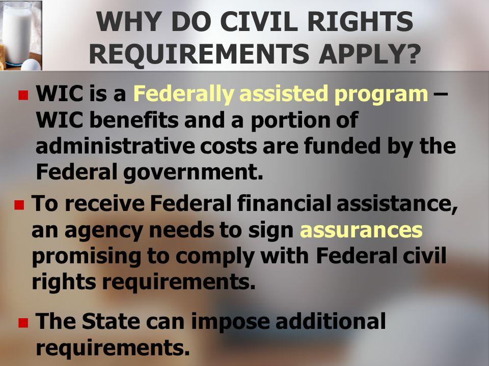 WHY DO CIVIL RIGHTS REQUIREMENTS APPLY