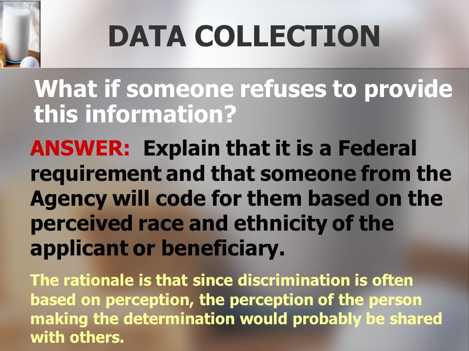 DATA COLLECTION What if someone refuses to provide this information