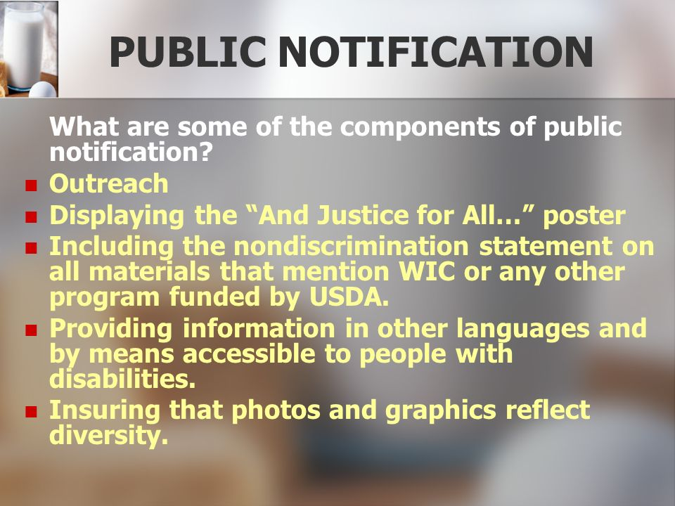 PUBLIC NOTIFICATION What are some of the components of public notification Outreach. Displaying the And Justice for All… poster.