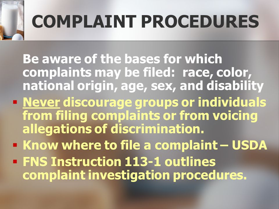 COMPLAINT PROCEDURES Be aware of the bases for which complaints may be filed: race, color, national origin, age, sex, and disability.