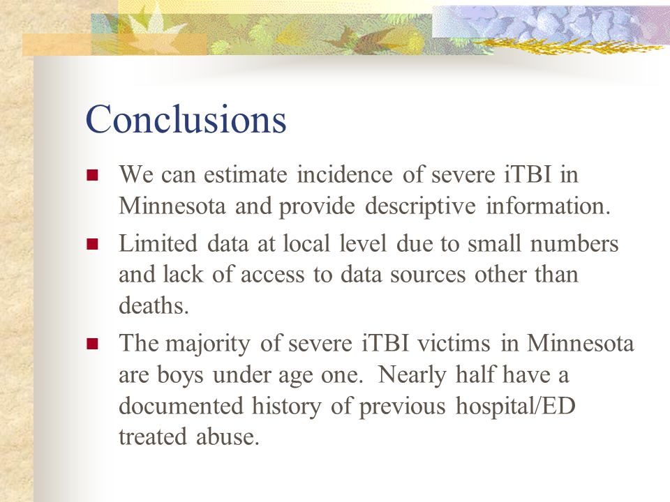 Conclusions We can estimate incidence of severe iTBI in Minnesota and provide descriptive information.