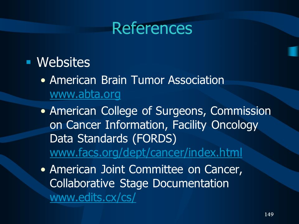 References Websites American Brain Tumor Association www.abta.org