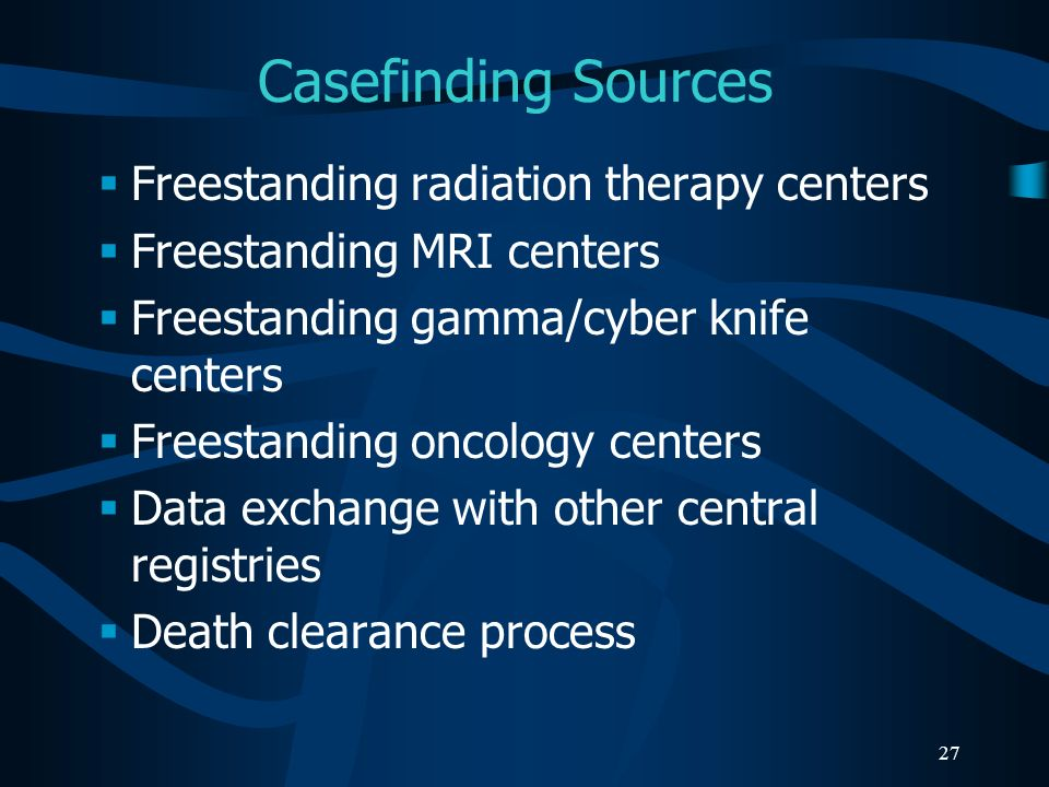 Casefinding Sources Freestanding radiation therapy centers