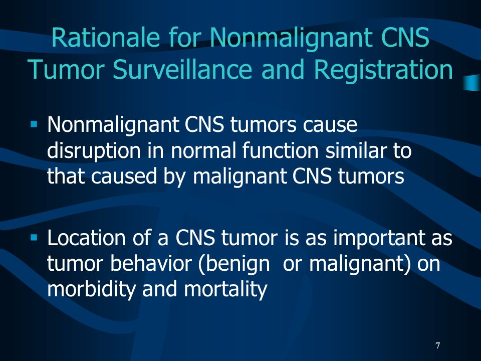 Rationale for Nonmalignant CNS Tumor Surveillance and Registration