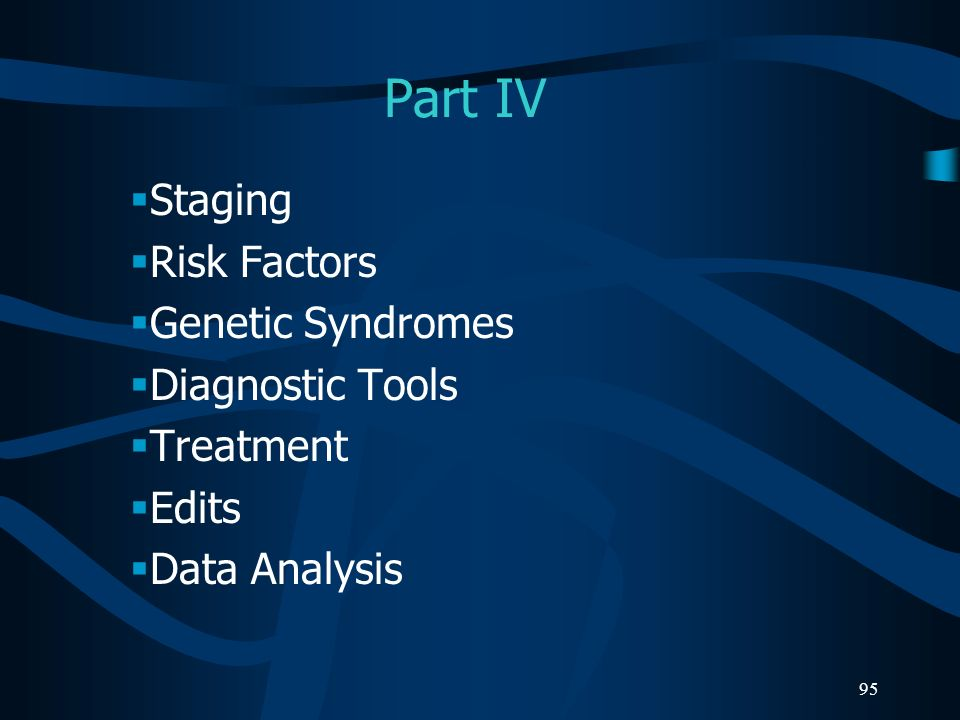 Part IV Staging Risk Factors Genetic Syndromes Diagnostic Tools