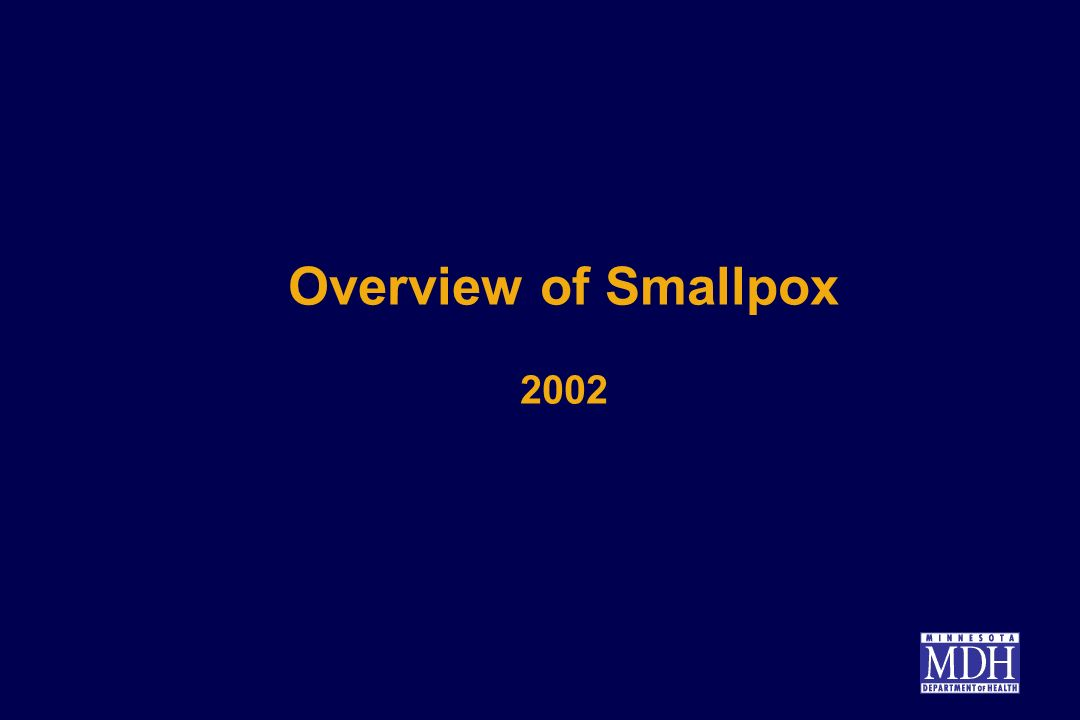 Overview of Smallpox 2002
