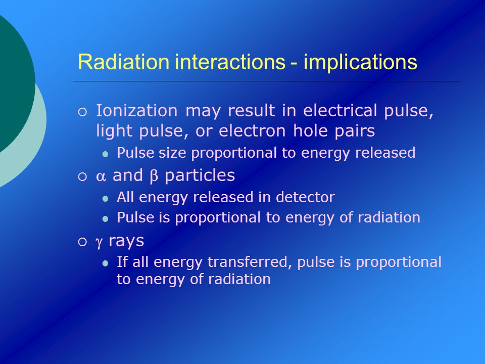 Radiation interactions - implications