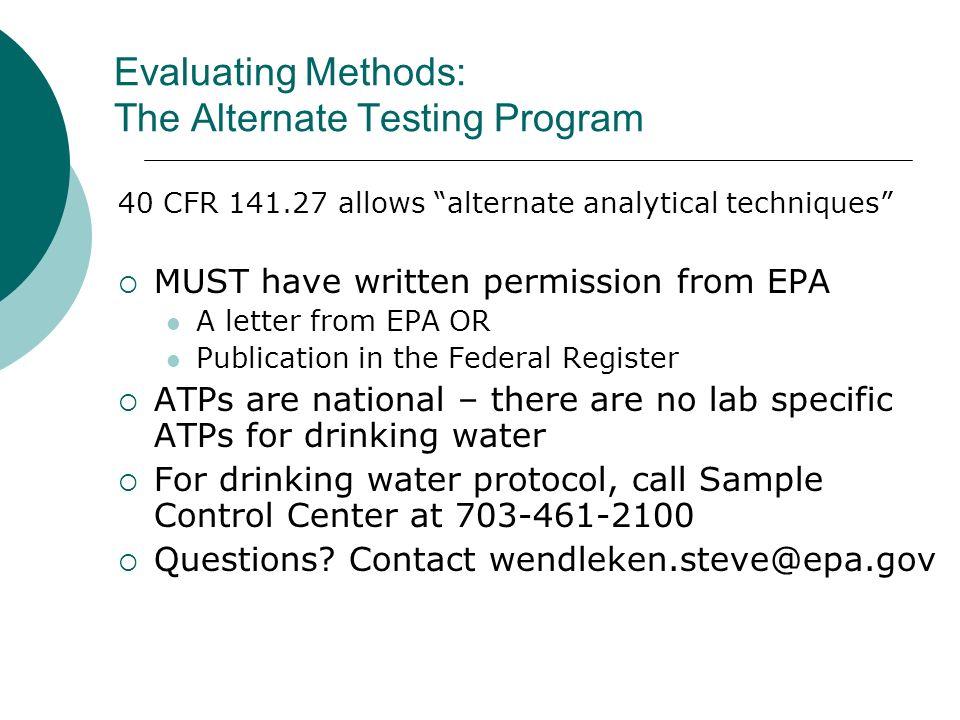 Evaluating Methods: The Alternate Testing Program