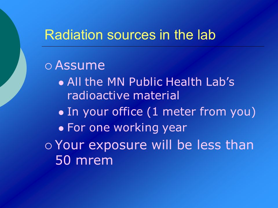Radiation sources in the lab