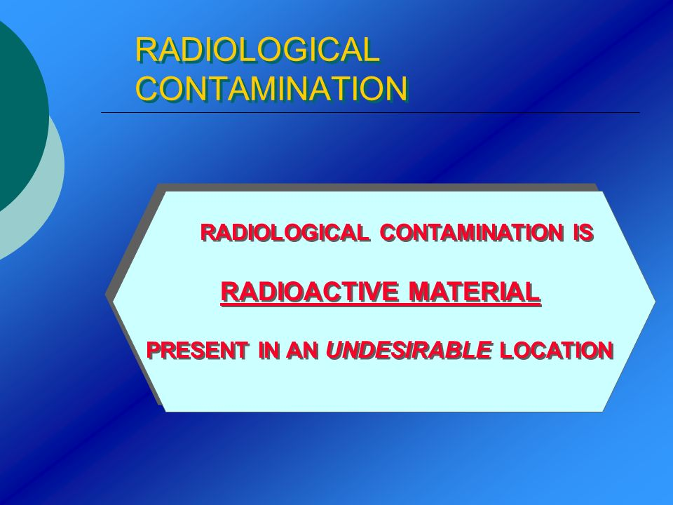 RADIOLOGICAL CONTAMINATION