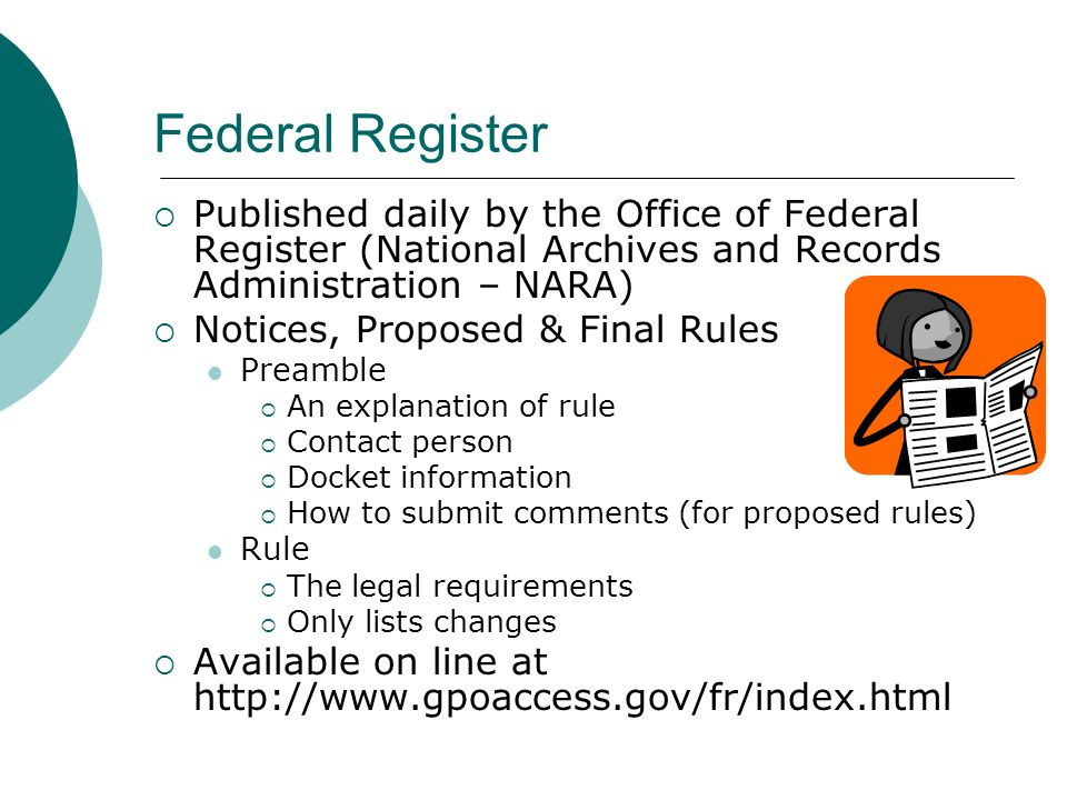 Federal Register Published daily by the Office of Federal Register (National Archives and Records Administration – NARA)