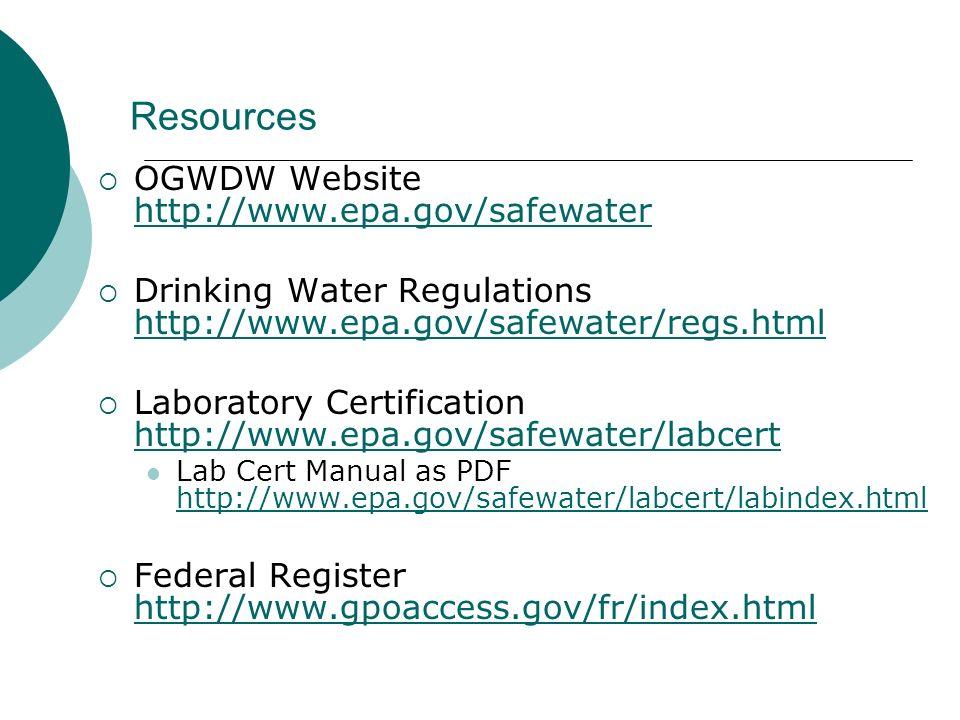 Resources OGWDW Website http://www.epa.gov/safewater