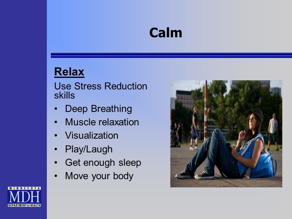 Calm Relax Use Stress Reduction skills Deep Breathing
