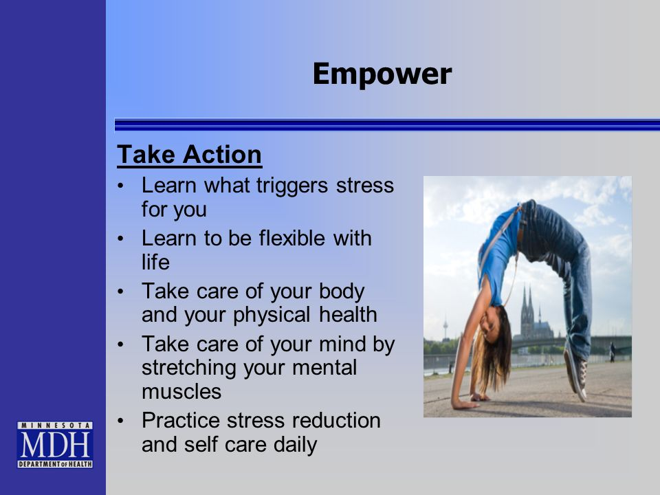 Empower Take Action Learn what triggers stress for you