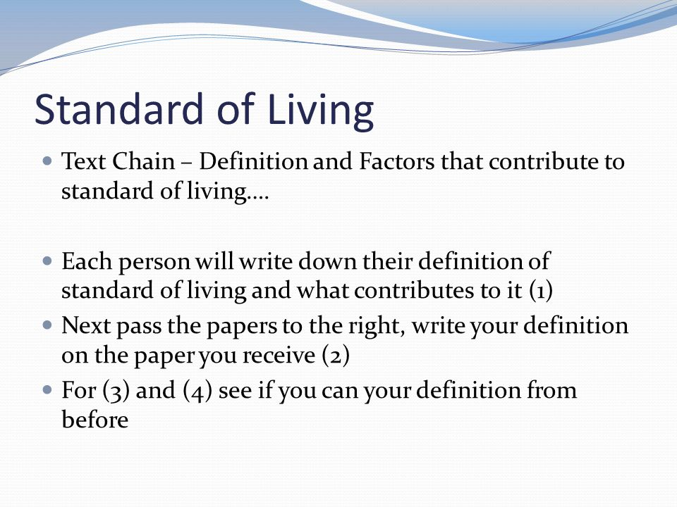 standards of living essay The main body of this short essay comprises written testimony that owen barder   the purpose of most aid is to improve the living standards of the citizens of.