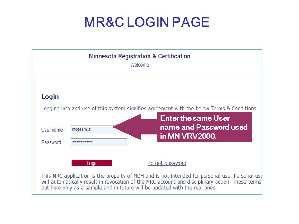 MR&C LOGIN PAGE Enter the same User name and Password used in MN VRV2000.