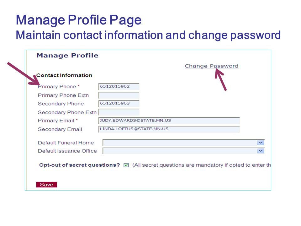 Manage Profile Page Maintain contact information and change password
