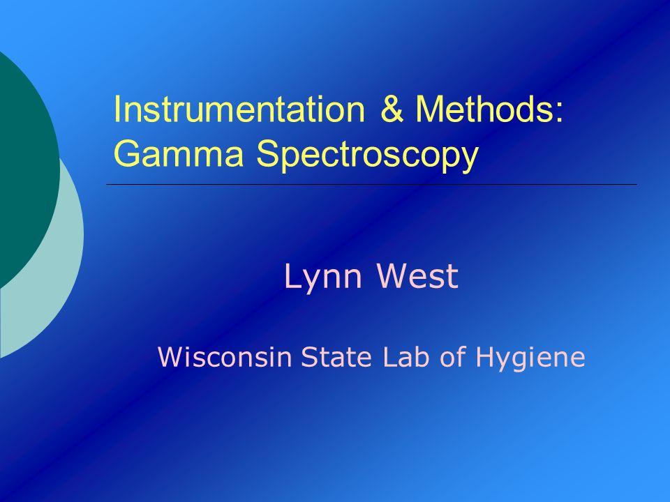 Instrumentation & Methods: Gamma Spectroscopy