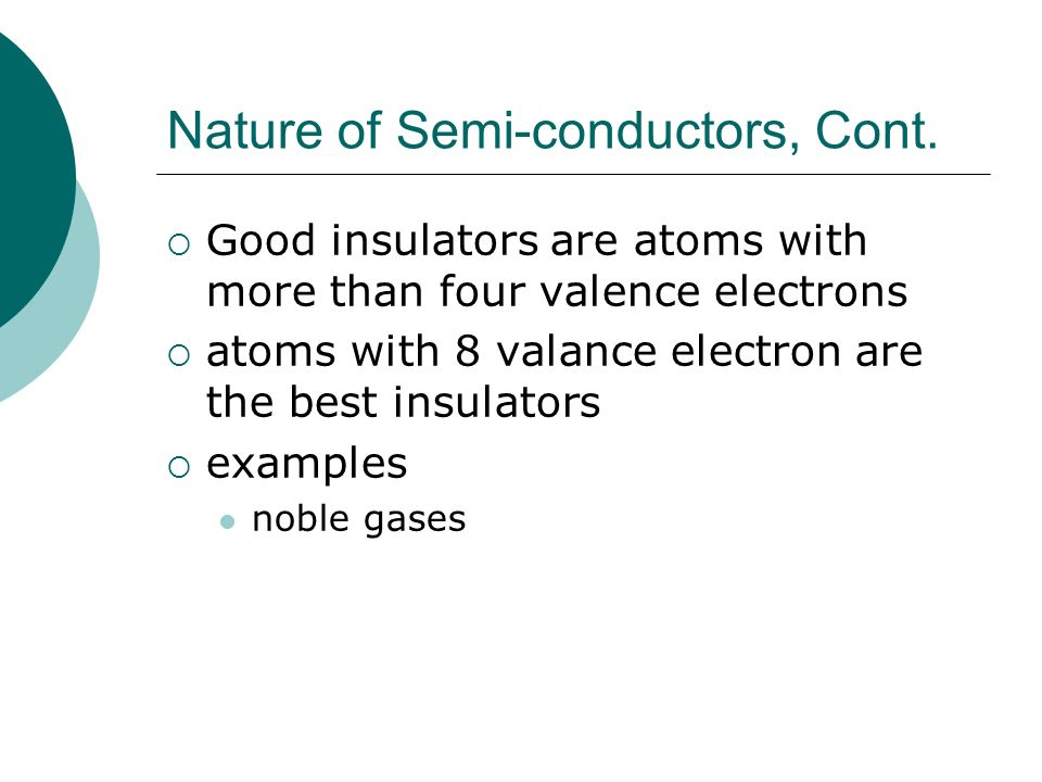 Nature of Semi-conductors, Cont.