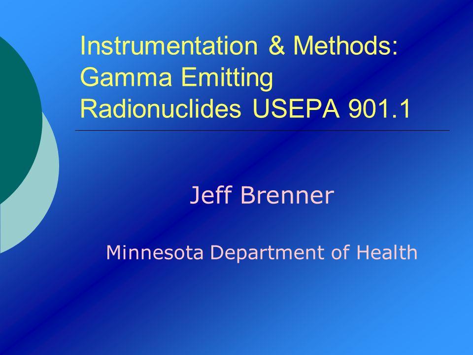 Instrumentation & Methods: Gamma Emitting Radionuclides USEPA 901.1