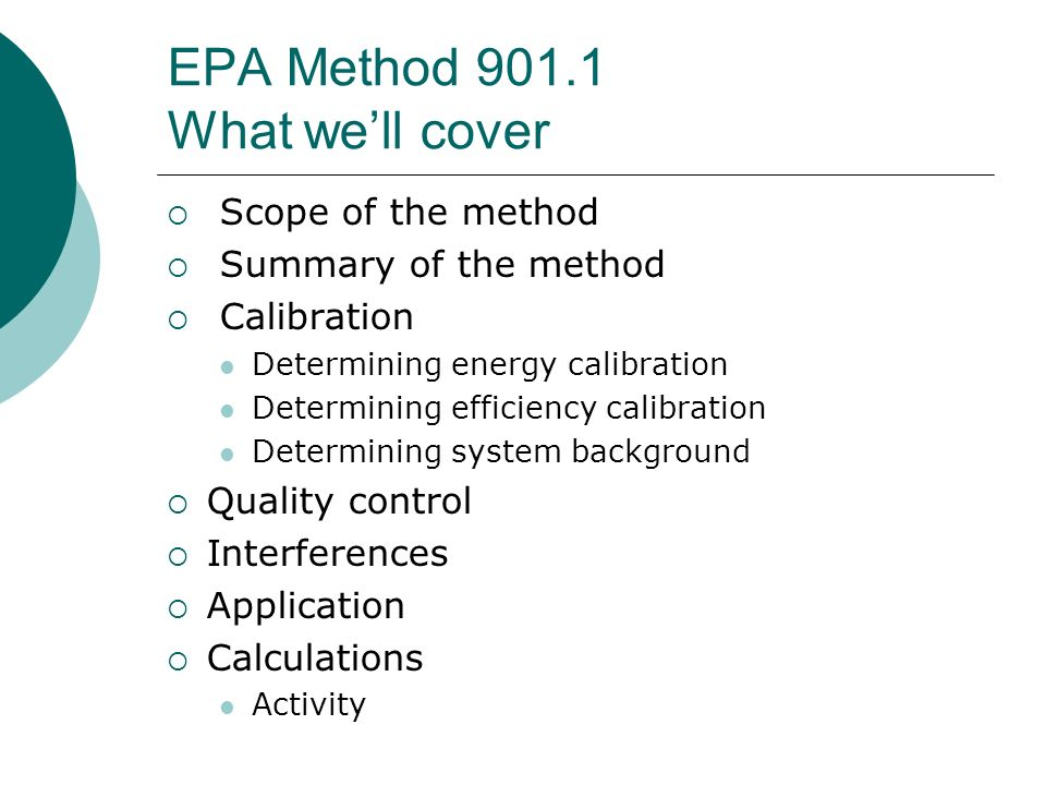 EPA Method 901.1 What we'll cover