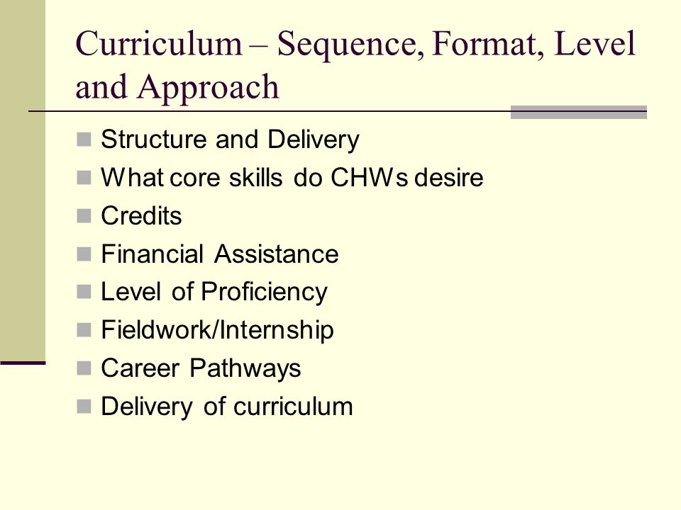 Curriculum – Sequence, Format, Level and Approach