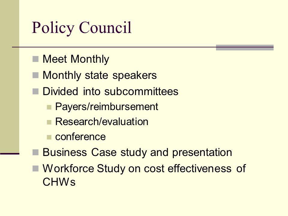 Policy Council Meet Monthly Monthly state speakers