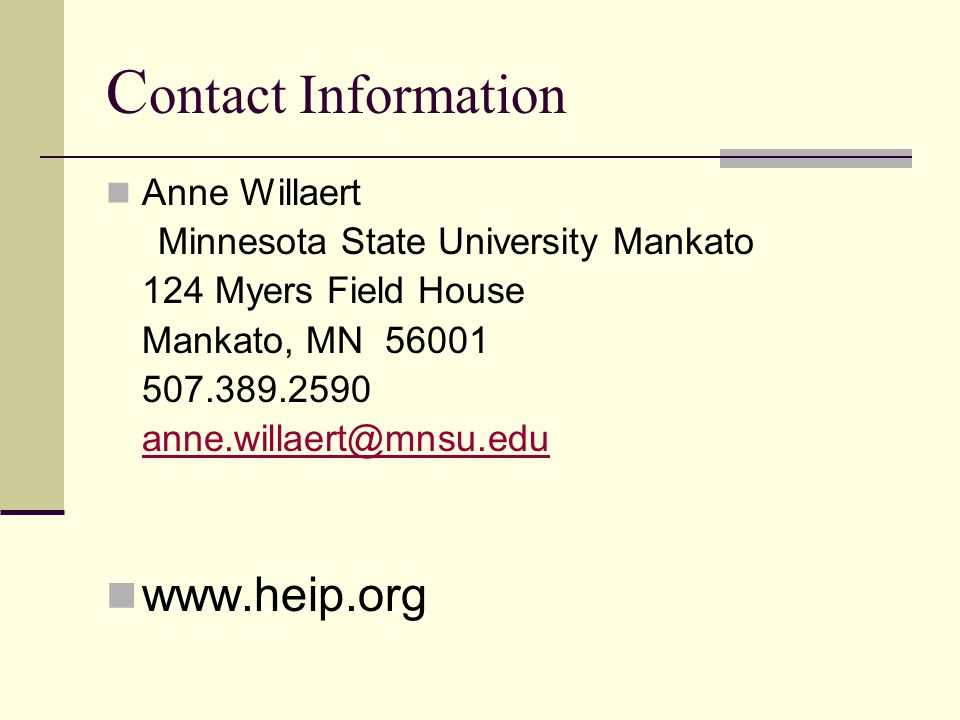 Contact Information Anne Willaert. Minnesota State University Mankato. 124 Myers Field House. Mankato, MN 56001.