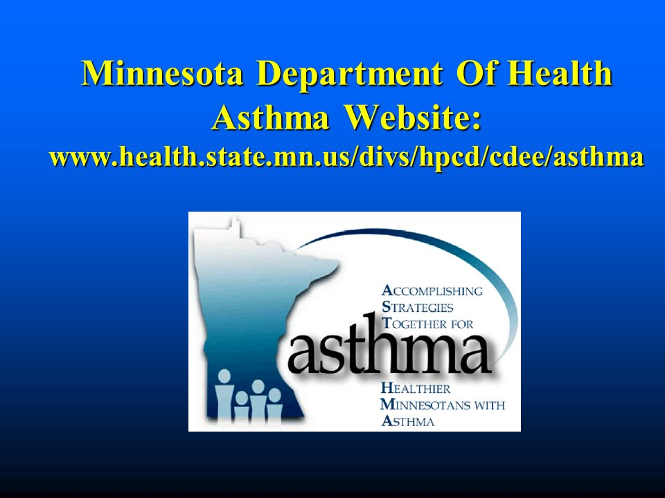 Minnesota Department Of Health Asthma Website: www. health. state. mn