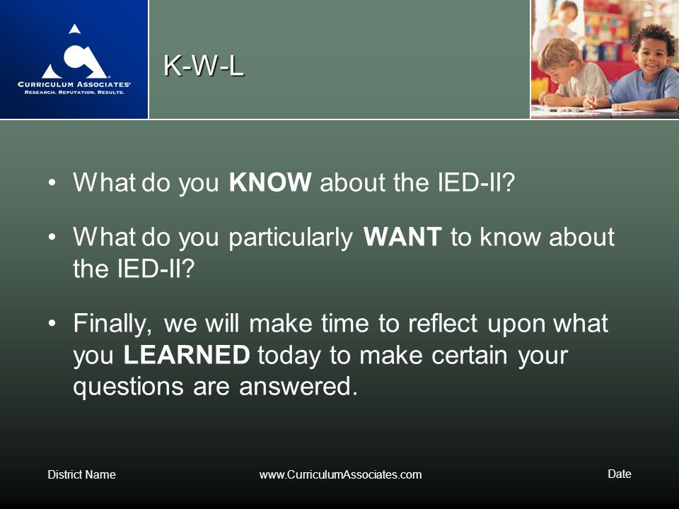 K-W-L What do you KNOW about the IED-II