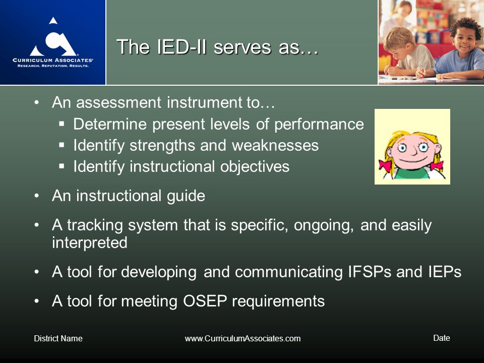 The IED-II serves as… An assessment instrument to…