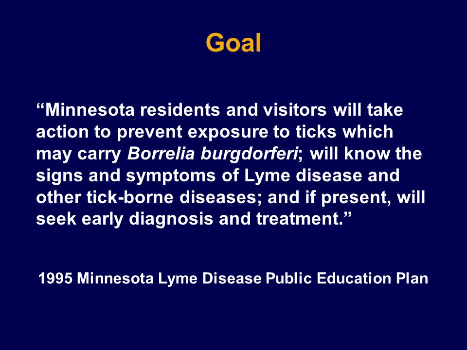 lyme disease public education plan Lyme disease prevention and treatment june 2017 vol 12 no 6 author: denise stagg, phd, msn, cne, and jessica mccarthy, ms, msn, aprn, fnp-bc  nurses have the opportunity to provide.