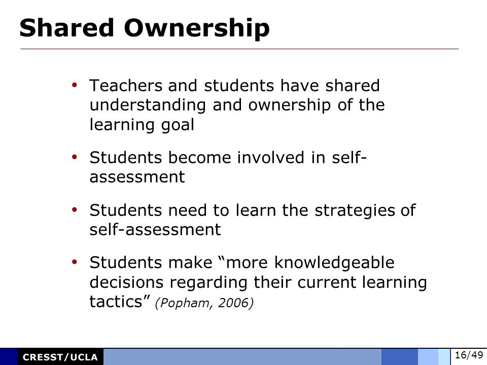 Shared Ownership Teachers and students have shared understanding and ownership of the learning goal.