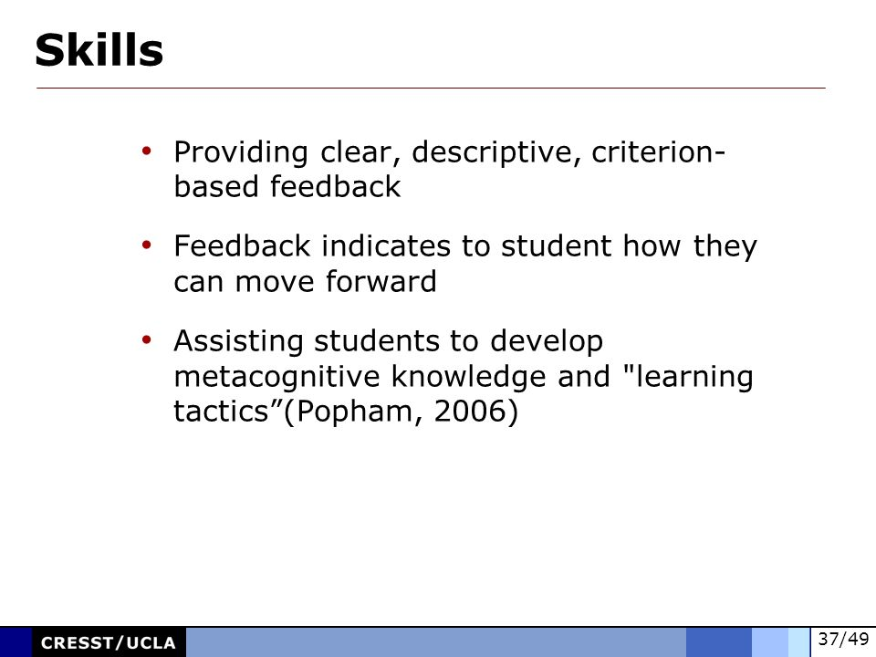 Skills Providing clear, descriptive, criterion- based feedback