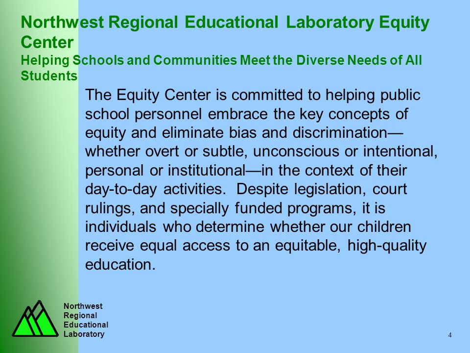 Northwest Regional Educational Laboratory Equity Center Helping Schools and Communities Meet the Diverse Needs of All Students