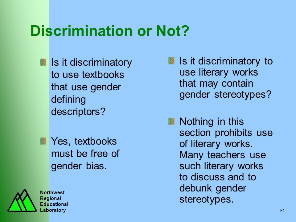 Discrimination or Not Is it discriminatory to use textbooks that use gender defining descriptors Yes, textbooks must be free of gender bias.