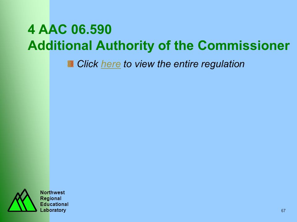4 AAC 06.590 Additional Authority of the Commissioner