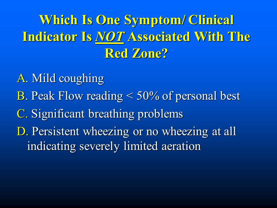 Which Is One Symptom/ Clinical Indicator Is NOT Associated With The Red Zone