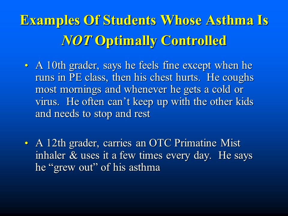 Examples Of Students Whose Asthma Is NOT Optimally Controlled